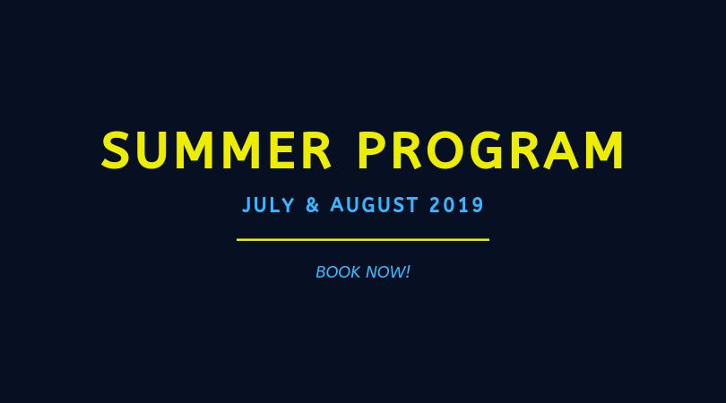 BOOK NOW: Summer Program 2019